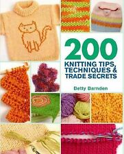 200 Knitting Tips, Techniques & Trade Secrets: An Indispensable Reference of Tec