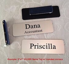 "Custom Employee Name Tag smth Silver w Corner Rounds & magnet attachment 1"" x 3"""