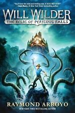 Will Wilder: The Relic of Perilous Falls, Arroyo, Raymond, New Books