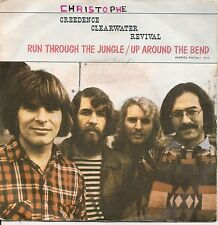 """45 TOURS / 7""""--CREEDENCE CLEARWATER REVIVAL--RUN THROUGH THE JUNGLE"""