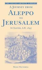 NEW - A Journey from Aleppo to Jerusalem: At Easter, A.D. 1697