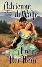 Always Her Hero by Adrienne Dewolfe (2000)Pb