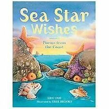 Sea Star Wishes : Poems from the Coast by Eric Ode (2013, Hardcover)