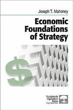 Foundations for Organizational Science Ser.: Economic Foundations of Strategy...