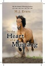 In the Heart of a Mustang by M. J. Evans (2015, Paperback)