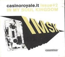 "CASINO ROYALE - RARO CDs "" ISSUE#2 ISMK IN MY SOUL KINGDOM """
