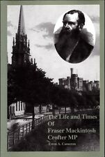 The Life and Times of Fraser Mackintosh Crofter MP by Ewen A. Cameron (PB, 2000)