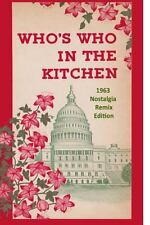 Who's Who in the Kitchen : 1960s Washington Politician and Celebrity Cookbook...