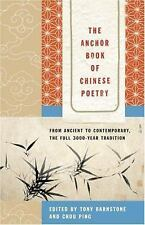 The Anchor Book of Chinese Poetry: From Ancient to Contemporary, The Full 3000-Y