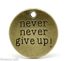 "20 Bronze Tone Round ""never never give up"" Message Charm Pendants 20mm"