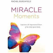 Miracle Moments: Experience the Supernatural Power of the Holy Spirit Daily