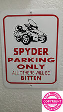 CAN-AM SPYDER RT - METAL PARKING SIGN - OTHERS WILL BE BITTEN