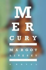 Mercury : A Novel by Margot Livesey (2016, Hardcover)New, 1st edition