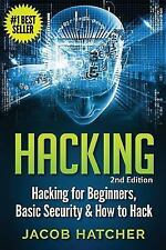 Hacking: Hacking for Beginners and Basic Security : How to Hack by Jacob...
