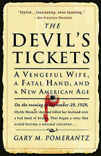 The Devil's Tickets: A Vengeful Wife, a Fatal Hand, and a New American Age by...