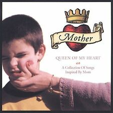 Mother Queen of My Heart: Collection of Songs Inspired By Mom