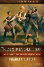 Index Revolution : Why Investors Should Join It Now by Charles D. Ellis...