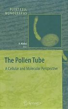 Plant Cell Monographs: The Pollen Tube : A Cellular and Molecular Perspective...