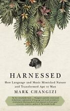 Harnessed : How Language and Music Mimicked Nature and Transformed Ape to Man...