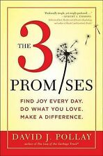 The 3 Promises: Find Joy Every Day. Do What You Love. Make a Difference, David J