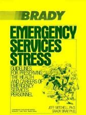 Emergency Services Stress: Guidelines on Preserving the Health and Careers of Em