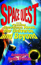 Space Quest: 111 Peculiar Questions About The Universe And Beyond, Brennan, Herb