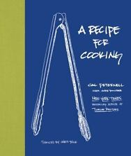 A Recipe for Cooking by Cal Peternell (2016, Hardcover)