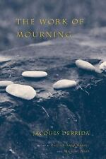 The Work of Mourning by Jacques Derrida (2003, Paperback)