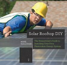 Solar Rooftop DIY: The Homeowner's Guide to Installing Your Own Photovoltaic Ene