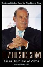 The World's Richest Man: Carlos Slim In His Own Words by