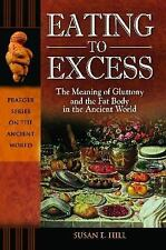 Eating to Excess: The Meaning of Gluttony and the Fat Body in the Anci-ExLibrary