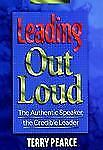 Leading Out Loud: The Authentic Speaker, The Credible Leader (Jossey Bass Busine