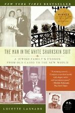 NEW The Man in the White Sharkskin Suit: A Jewish Family's Exodus from Old Cairo
