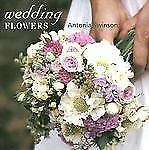 NEW - Wedding Flowers by Swinson, Antonia