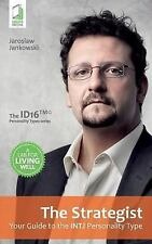 The Strategist : Your Guide to the Intj Personality Type by Jaroslaw...