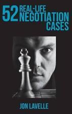 52 casos de negociación de la vida real: estrategia, tácticas, herramientas y tácticas de contra-por
