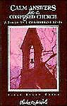 Calm Answers for a Confused Church: A Study of 1 Corinthians 12-16, , Good Book