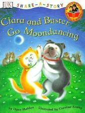 Clara and Buster Go Moondancing (DK Share-A-Story)-ExLibrary