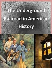 The Underground Railroad in American History by National Park National Park...