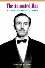 The Animated Man : A Life of Walt Disney by Michael Barrier (2007, Hardcover)