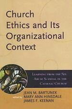 Boston College Church in the 21st Century: Church Ethics and Its...