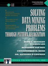 Solving Data Mining Problems Through Pattern Recognition (Bk/CD), Unica Technolo