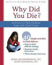 Instant Help: Why Did You Die? : Activities to Help Children Cope with Grief...
