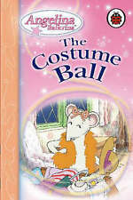 The Costume Ball (Angelina Ballerina), , Good Book New Ladybird HB Children's