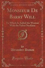 Monsieur de Barry Will : To Which Is Added the Woman with the Velvet Necklace...