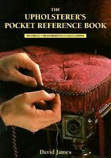 The Upholsterer's Pocket Reference Book: Materials, Measurements, Calculations -