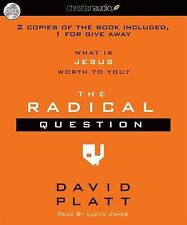 The Radical Question : What Is Jesus Worth to You? by David Platt (2011, CD,...