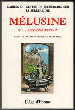 Emission-Réception. Mélusine n° I. L'Âge d'Homme, 1979. Surréalisme