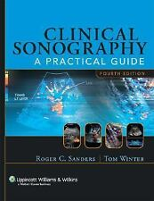 Clinical Sonography : A Practical Guide by Roger C. Sanders and Tom Winter...