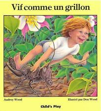 VIF COMME UN GRILLON/QUICK AS A CRICKET - AUDREY WOOD (PAPERBACK) NEW
